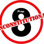 Prop 8 Unconstitutional
